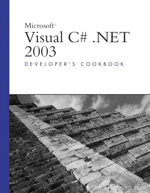 Microsoft Visual C#.NET 2003 Developer's Cookbook
