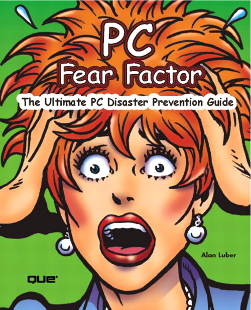 PC Fear Factor: The Ultimate PC Disaster Prevention Guide