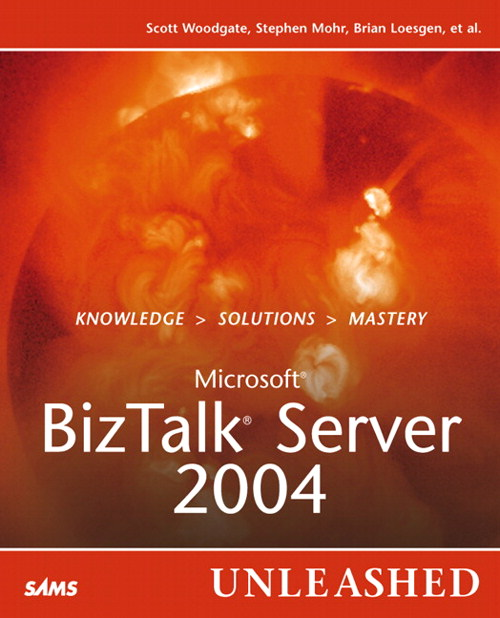 Microsoft BizTalk Server 2004 Unleashed