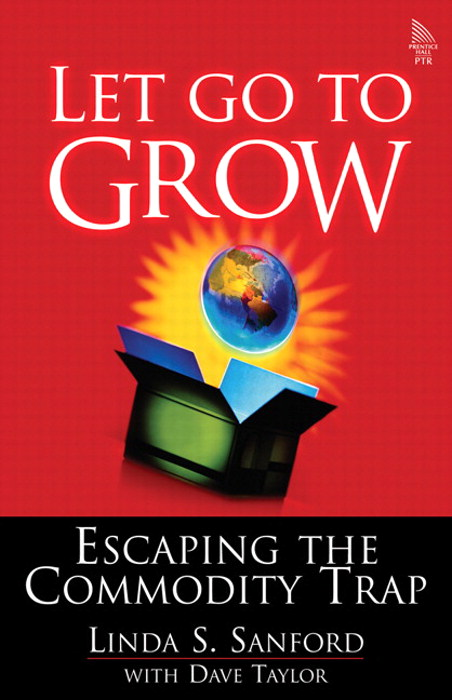 Let Go To Grow: Escaping the Commodity Trap