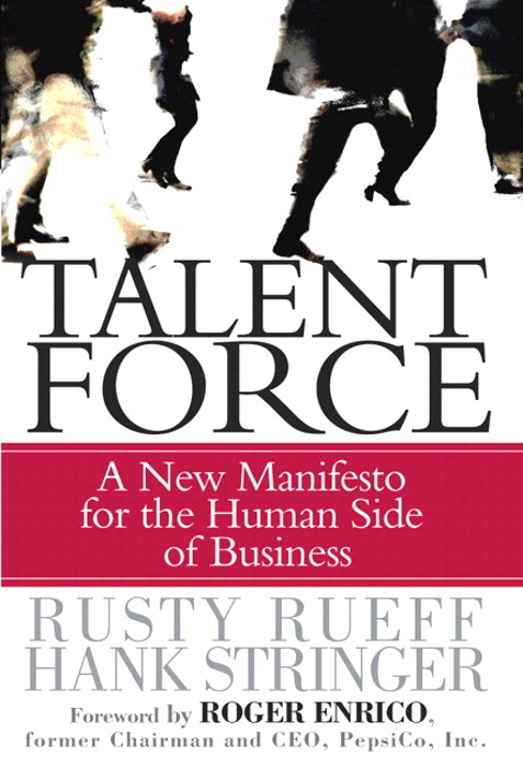 Talent Force: A New Manifesto for the Human Side of Business