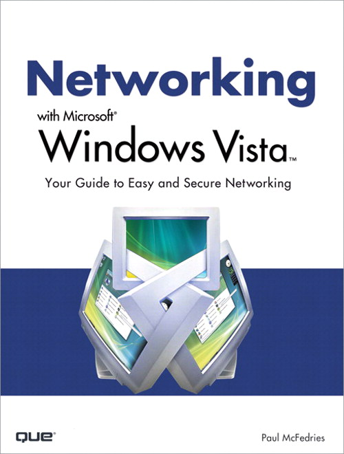 Networking with Microsoft Windows Vista: Your Guide to Easy and Secure Windows Vista Networking (Adobe Reader)