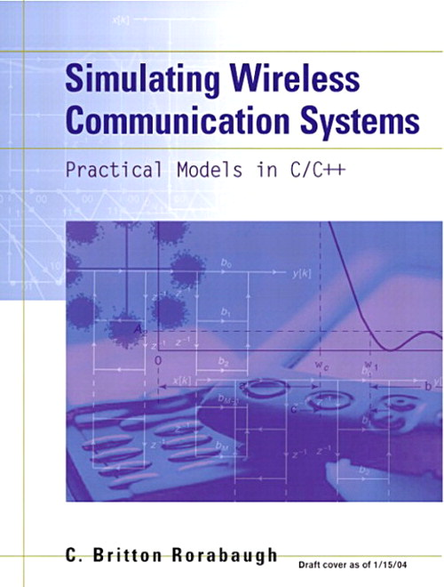 Simulating Wireless Communication Systems: Practical Models In C++ (paperback)