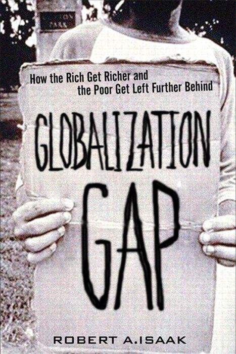 Globalization Gap, The: How the Rich Get Richer and the Poor Get Left Further Behind (paperback)
