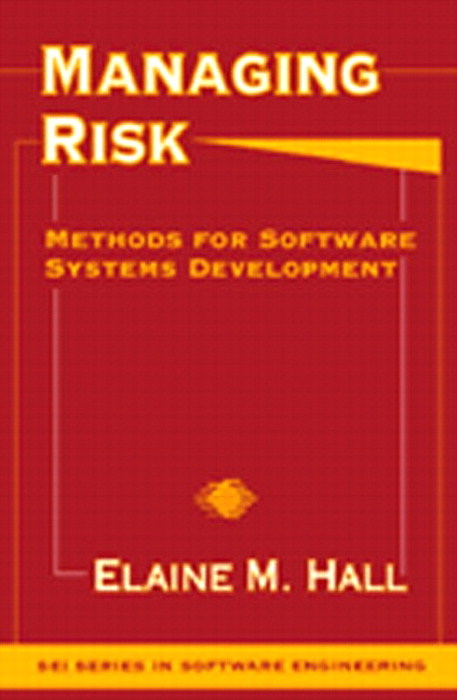 Managing Risk: Methods for Software Systems Development