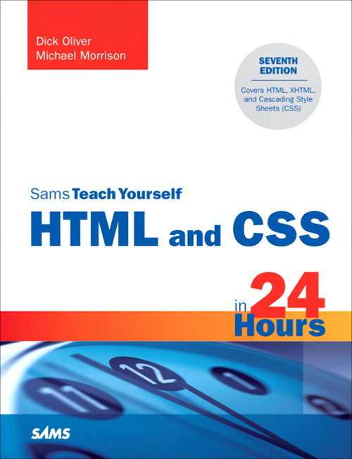 Sams Teach Yourself HTML and CSS in 24 Hours, 7th Edition