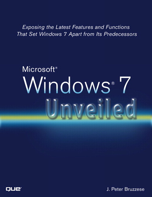 Microsoft Windows 7 Unveiled: Exposing the Latest Features and Functions That Set Windows 7 Apart from Its Predecessors