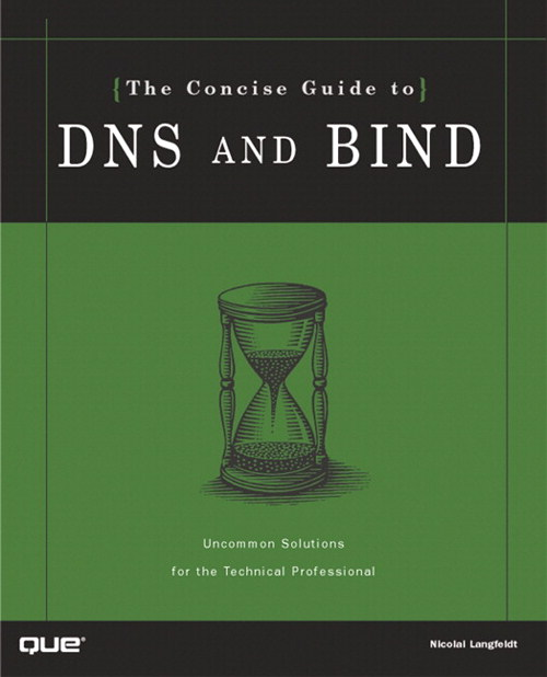 Concise Guide To DNS And BIND, The