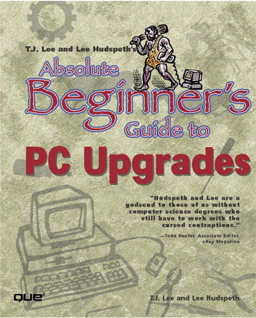 Absolute Beginner's Guide to PC Upgrades