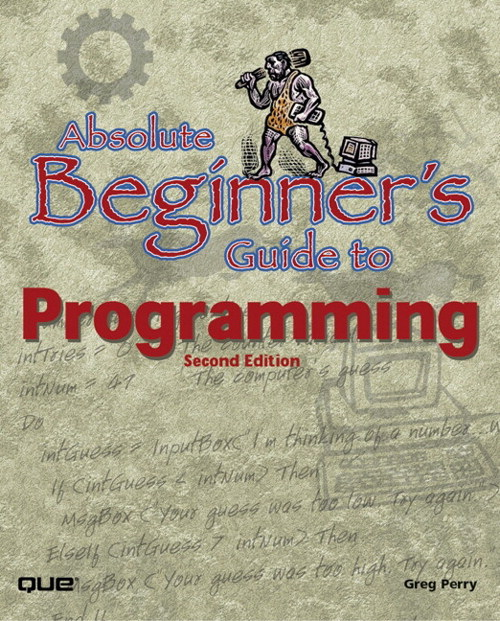 Absolute Beginner's Guide to Programming, 2nd Edition