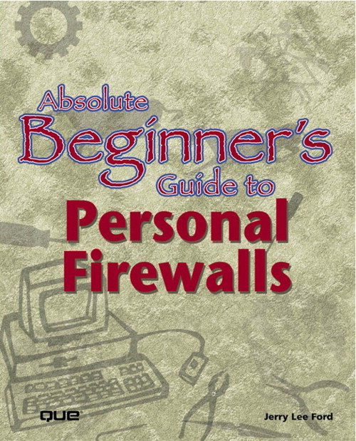 Absolute Beginner's Guide to Personal Firewalls