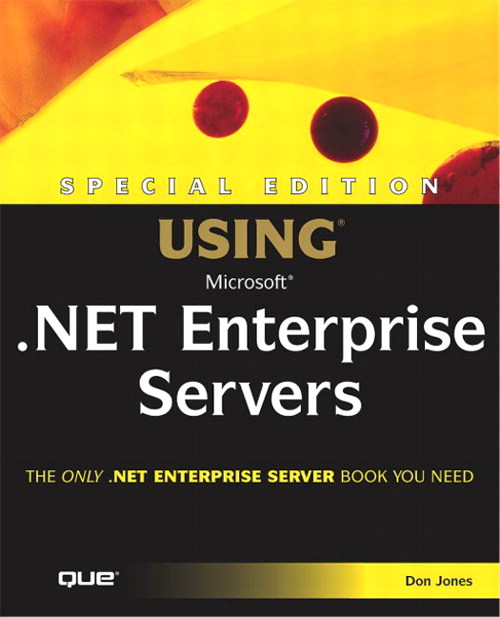 Special Edition Using Microsoft .NET Enterprise Servers