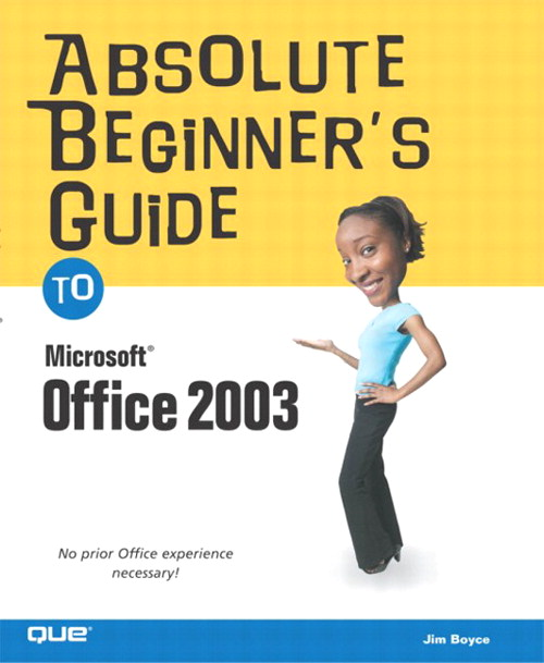 Absolute Beginner's Guide to Microsoft Office 2003