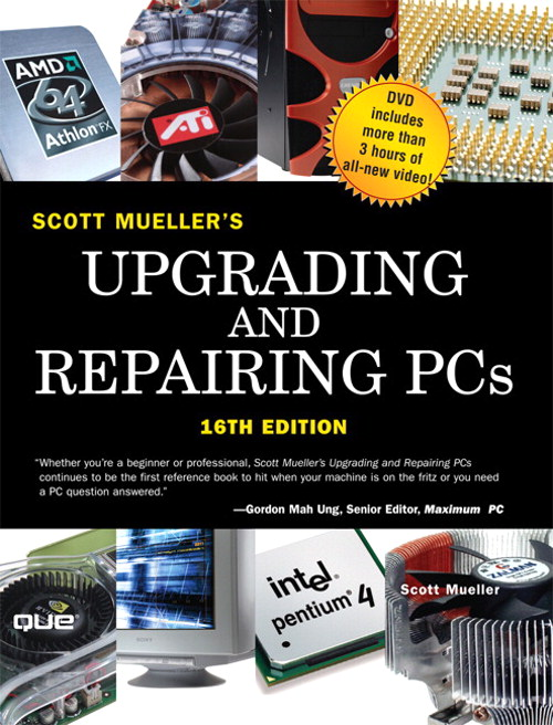 Upgrading and Repairing PCs, 16th Edition
