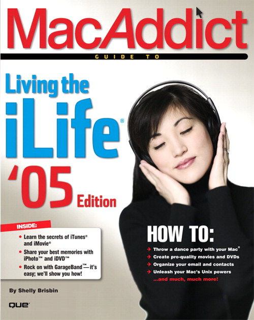 MacAddict Guide to Living the iLife, '05 edition