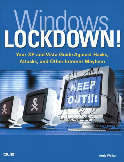 Windows Lockdown!: Your XP and Vista Guide Against Hacks, Attacks, and Other Internet Mayhem