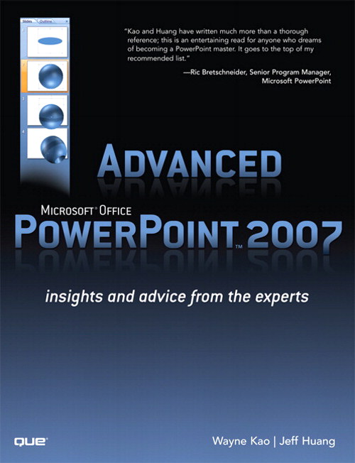 Advanced Microsoft Office PowerPoint 2007: Insights and Advice from the Experts