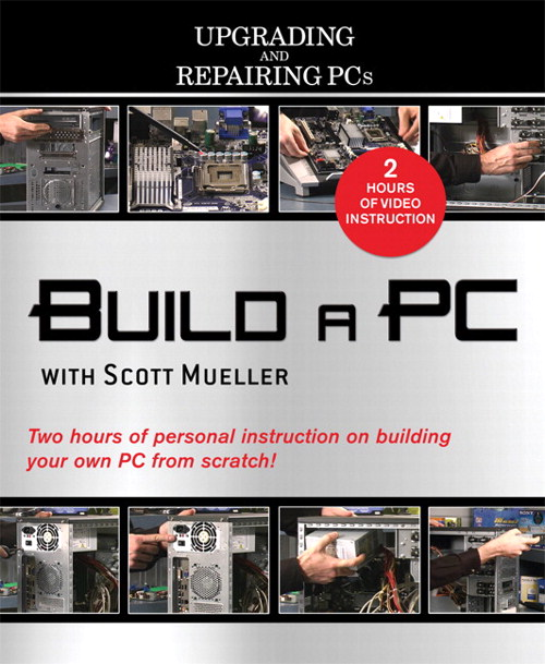 Build a PC with Scott Mueller (Video Training Upgrading and Repairing PCs)