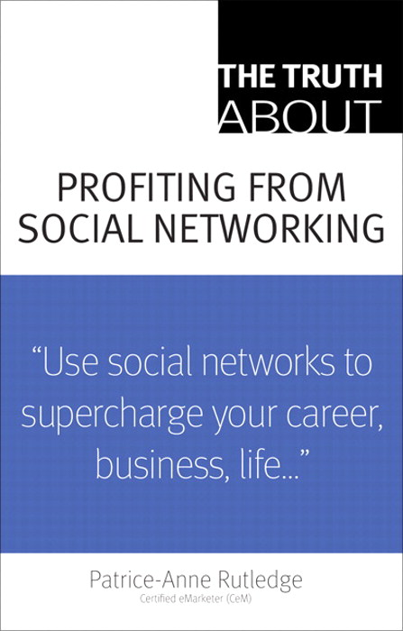 Truth About Profiting from Social Networking, The