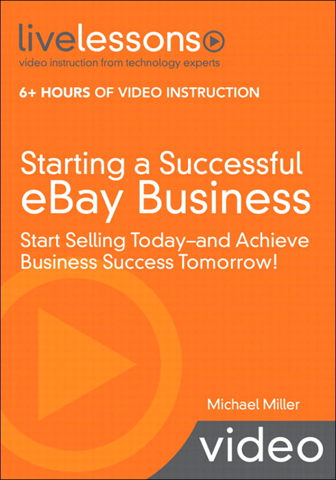 Starting a Successful eBay Business (Video Training): Start Selling Today - and Achieve Business Success Tomorrow!
