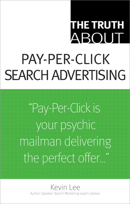 Truth About Pay-Per-Click Search Advertising, The