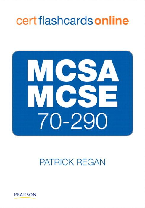 MCSA/MCSE 70-290 Cert Flash Cards Online: Managing and Maintaining a Microsoft Windows Server 2003 Environment