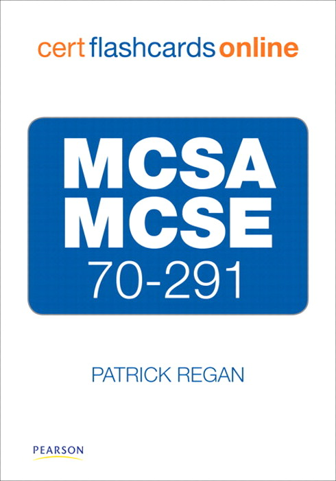 MCSA/MCSE 70-291 Cert Flash Cards Online: Implementing, Managing, and Maintaining a Microsoft Windows Server 2003 Network Infrastructure