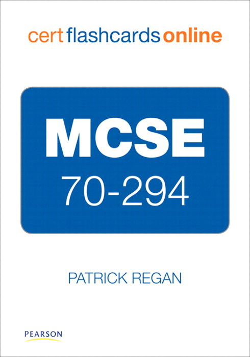 MCSE 70-294 Cert Flash Cards Online: Planning, Implementing, and Maintaining a Microsoft Windows Server 2003 Active Directory Infrastructure