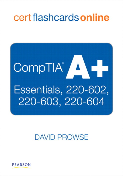 CompTIA A+ Cert Flash Cards Online: Essentials, 220-602, 220-603, 220-604