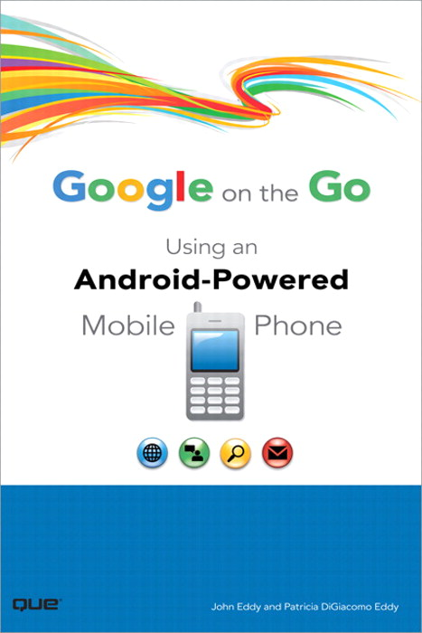 Google on the Go: Using an Android-Powered Mobile Phone