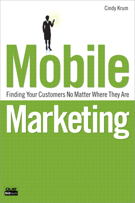 Mobile Marketing: Finding Your Customers No Matter Where They Are