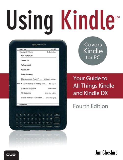 Using Kindle: Your Guide to All Things Kindle and Kindle DX, 4th Edition