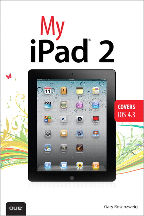My iPad 2 (covers iOS 4.3), 2nd Edition