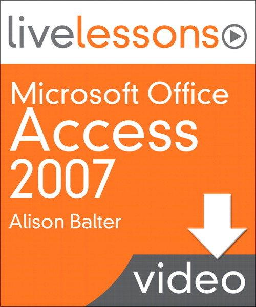Microsoft Office Access 2007 LiveLessons (Video Training), (Downloadable Video)