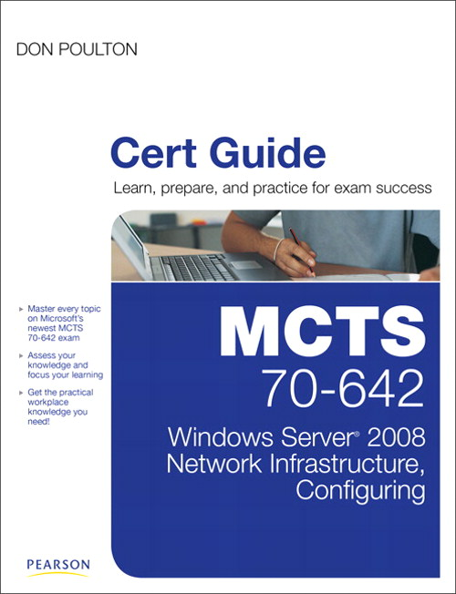 MCTS 70-642 Cert Guide: Windows Server 2008 Network Infrastructure, Configuring