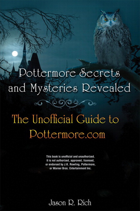 Pottermore Secrets and Mysteries Revealed: The Unofficial Guide to Pottermore.com