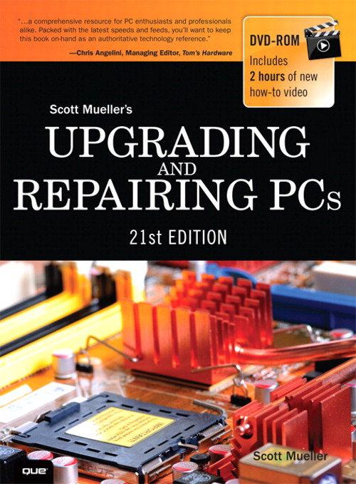 Upgrading and Repairing PCs, 21st Edition