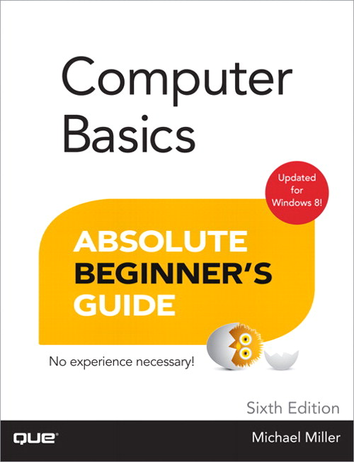 Computer Basics Absolute Beginner's Guide, Windows 8 Edition, 6th Edition