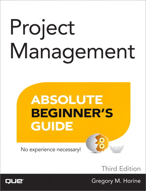 Project Management Absolute Beginner's Guide, 3rd Edition