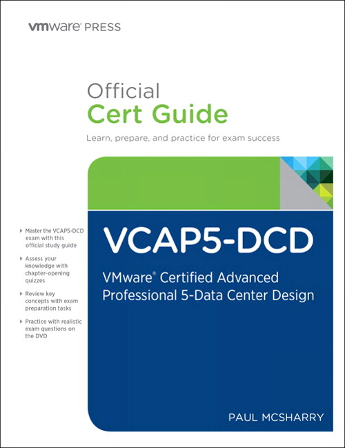 VCAP5-DCD Official Cert Guide (with DVD): VMware Certified Advanced Professional 5- Datacenter Design