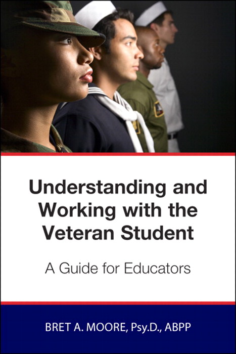 Understanding and Working with the Veteran Student: A Guide for Educators