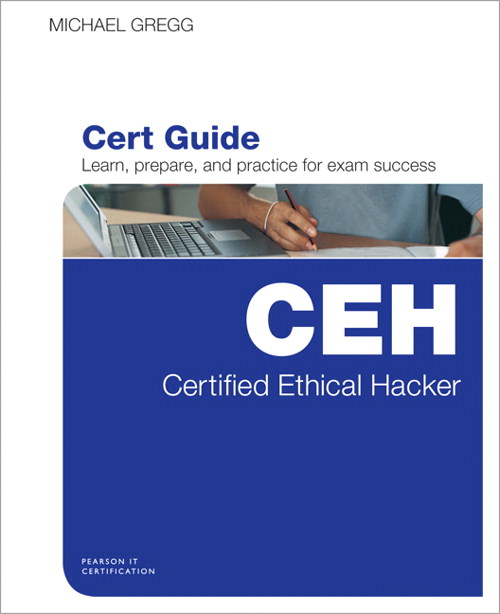 Certified Ethical Hacker (CEH) Cert Guide