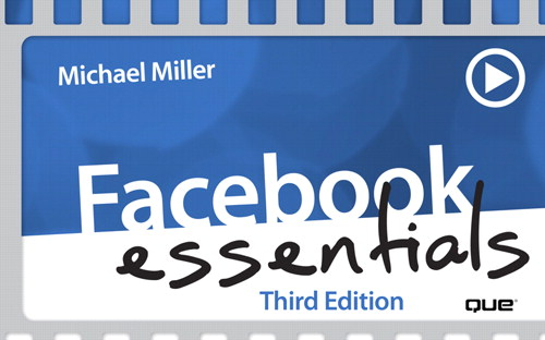 Facebook Essentials (Video Training), 3rd Edition