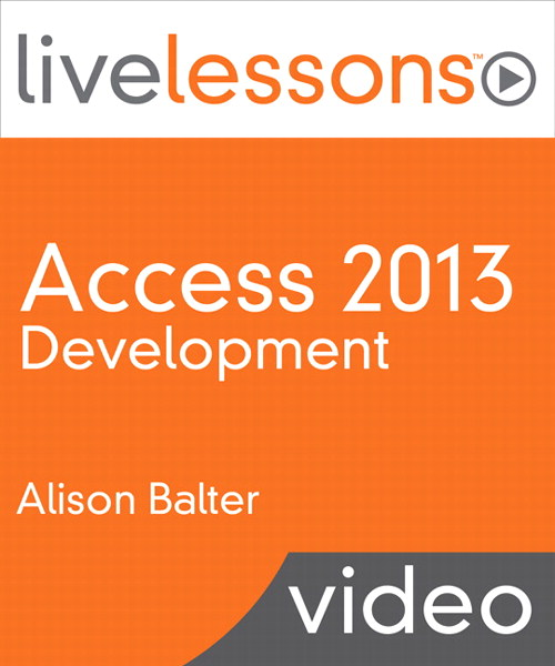 Access 2013 Development LiveLessons (Video Training)