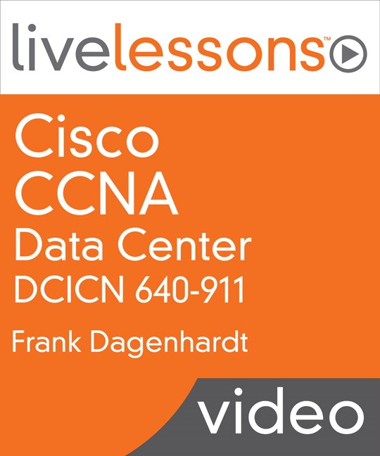 Cisco CCNA Data Center DCICN 640-911 LiveLessons
