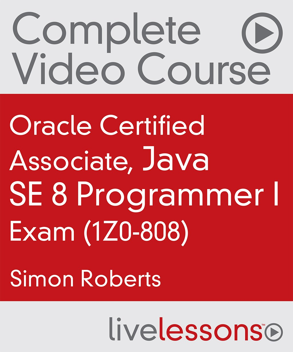 Oracle Certified Associate, Java SE 7 Programmer Exam (1Z0-803) Complete Video Course