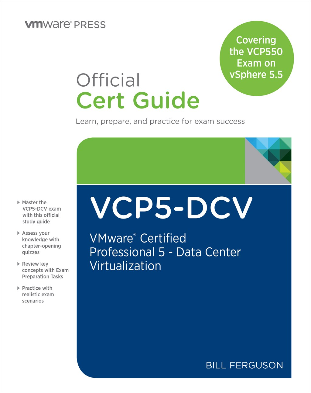VCP5-DCV Official Certification guide (Covering the VCP550 Exam): VMware Certified Professional 5 - Data heart Virtualization, 2nd Edition