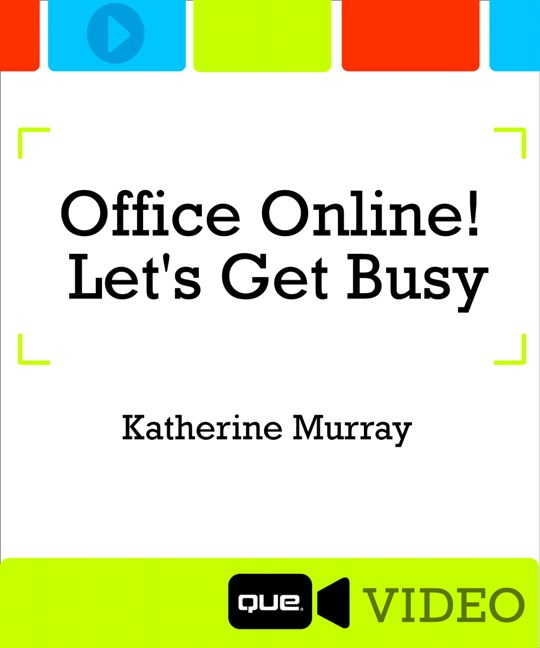 Office Online: Let's Get Busy! (Que Video)