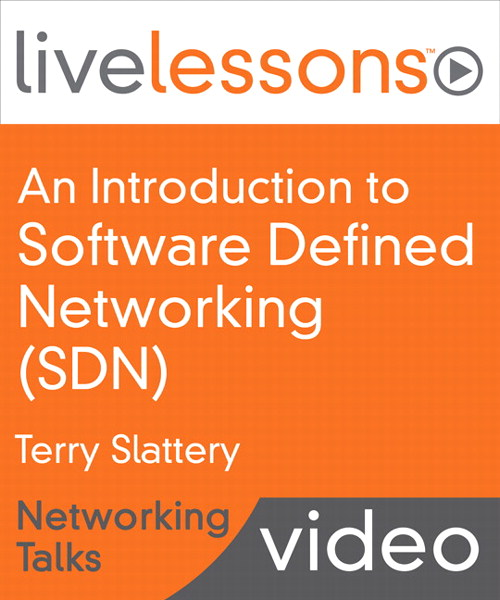 An Introduction to Software Defined Networking (SDN) LiveLessons (Networking Talks)