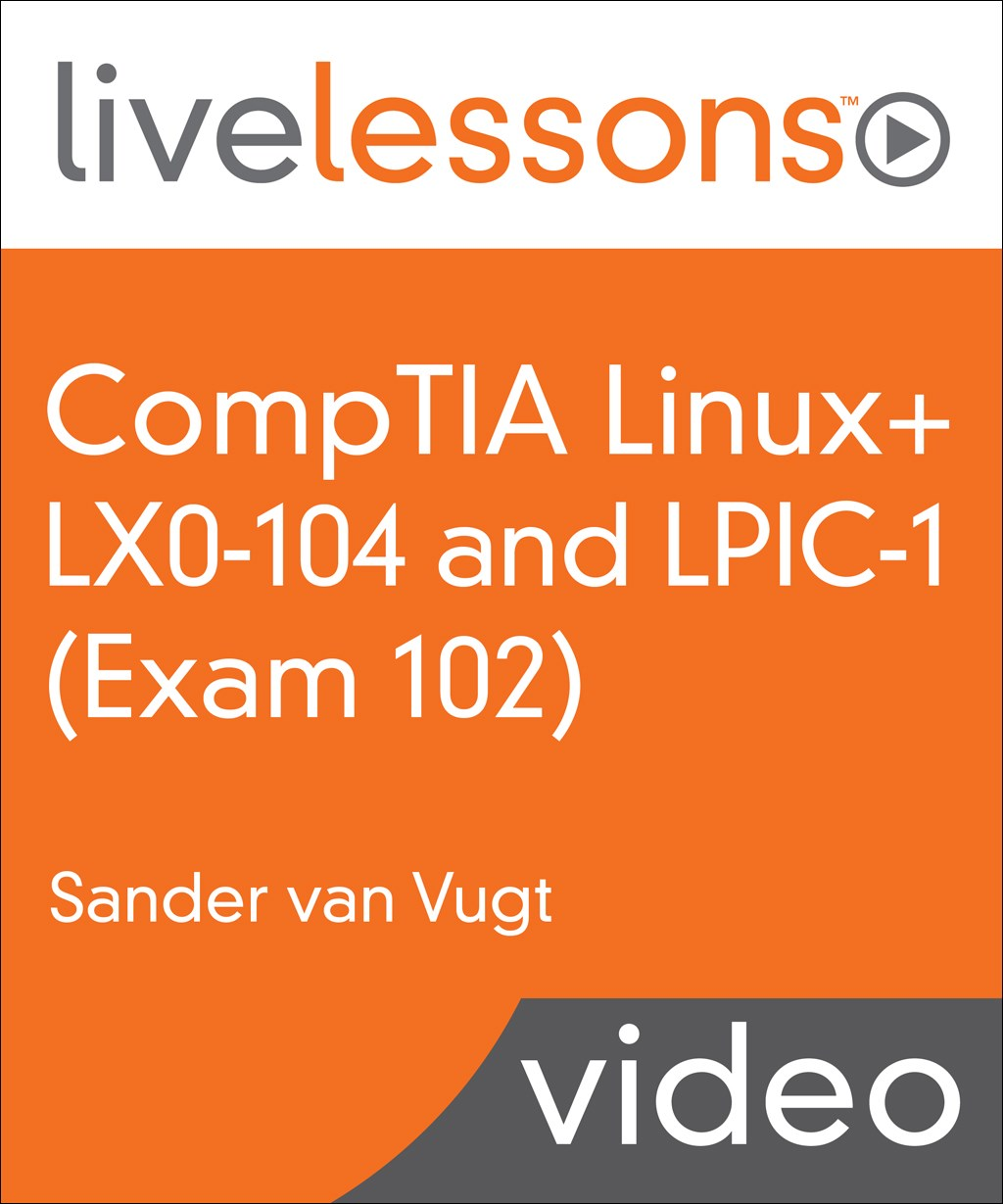 LPIC-1 (Exam 102) LiveLessons: Linux Professional Institute Certification Exam 102